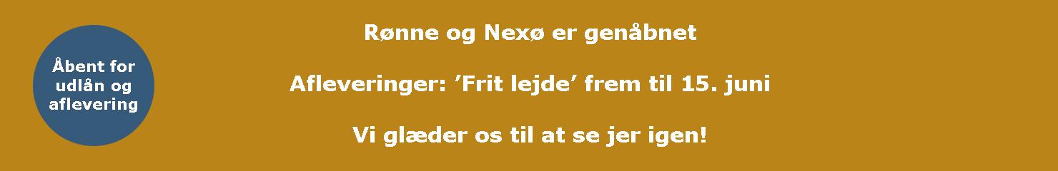 Rønne og Nexø er genåbnet!