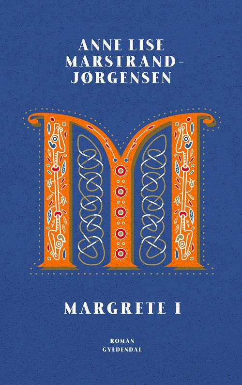 Ny roman fra Anne Lise Marstrand-Jørgensen: Margrete I