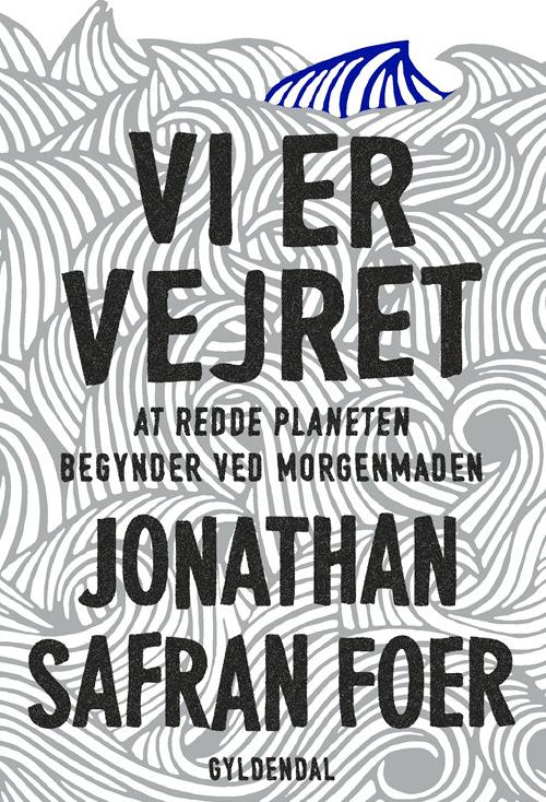 Vi anbefaler: Reservér  Jonathan Safran Foers 'Vi er vejret'