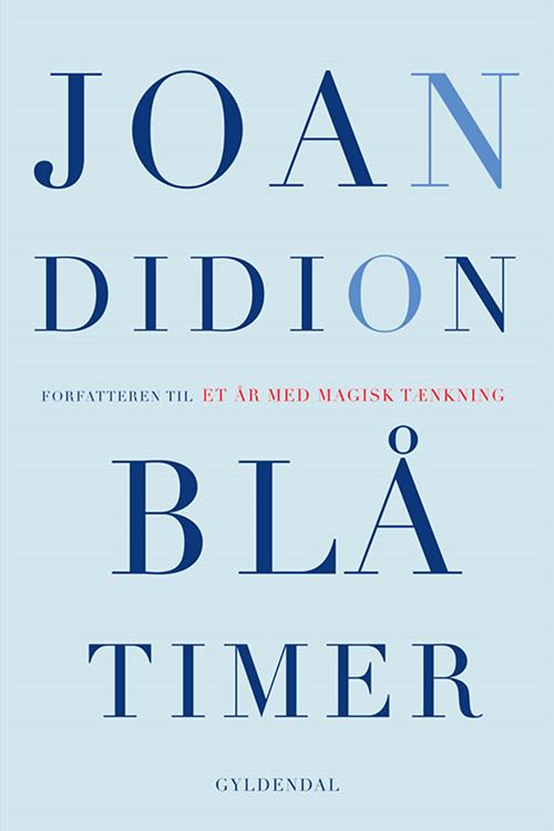 Bøger om mødre - Joan Didion: Blå timer
