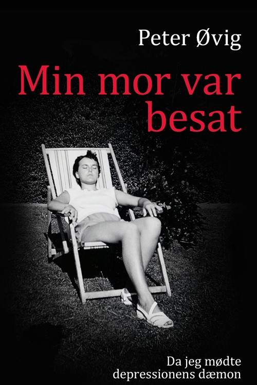 Mødre - Peter Øvig Knudsen: Min mor var besat