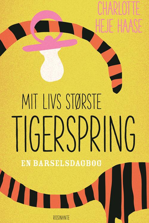 Mødre - Charlotte Heje Haase: Mit livs største tigerspring