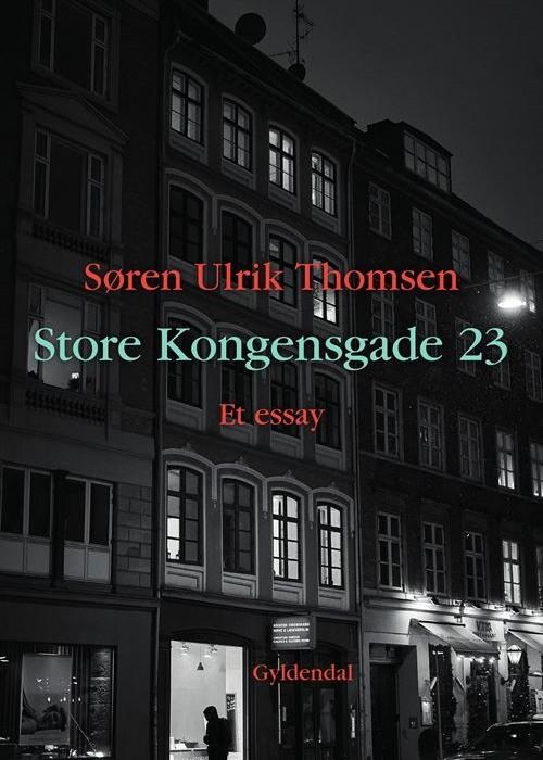 Søren Ulrik Thomsen: Store Kongensgade 23