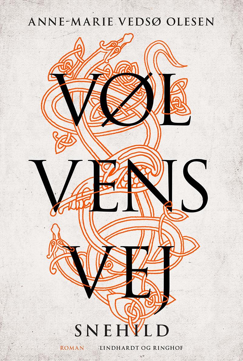 Vi anbefaler: Vølvens vej, Snehild. Anne-Marie Vedsø Olsens nye roman