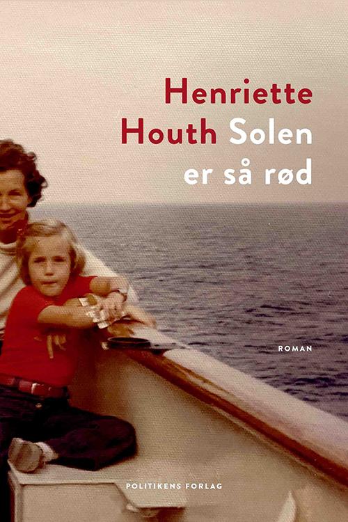 Mødre - Henriette Houth: Solen er så rød