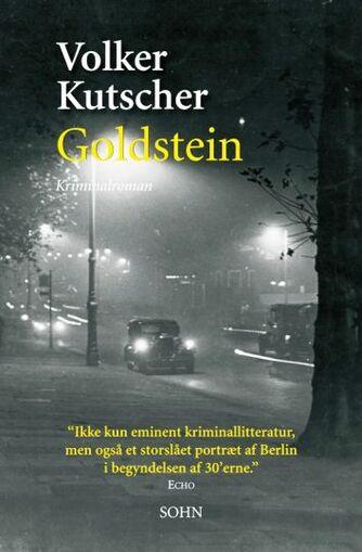 Volker Kutscher: Goldstein : Gereon Raths tredje sag : kriminalroman