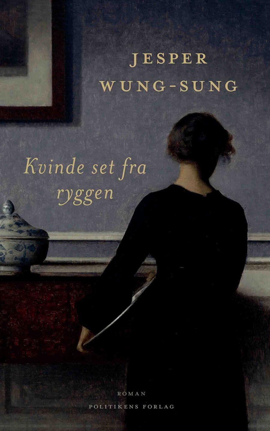 Marie er begejstret for Jesper Wung-Sungs nye roman 'Kvinde set fra ryggen'