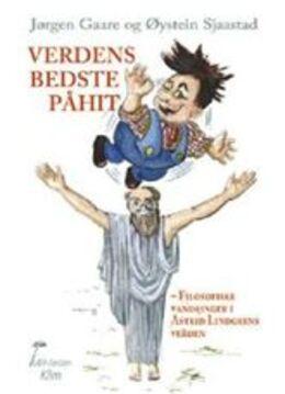 : Verdens bedste påhit : filosofiske vandringer i Astrid Lindgrens verden