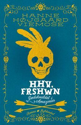 Hanne Højgaard Viemose (f. 1977): HHV, Frshwn : roman