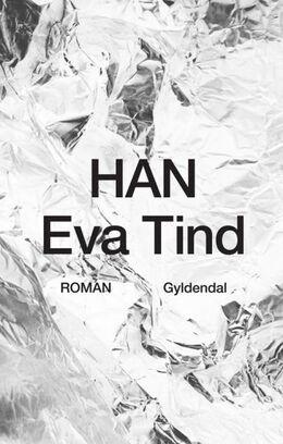 Eva Tind: Han : roman